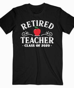Retired Teacher Class Of 2020 Retirement Gifts T Shirt
