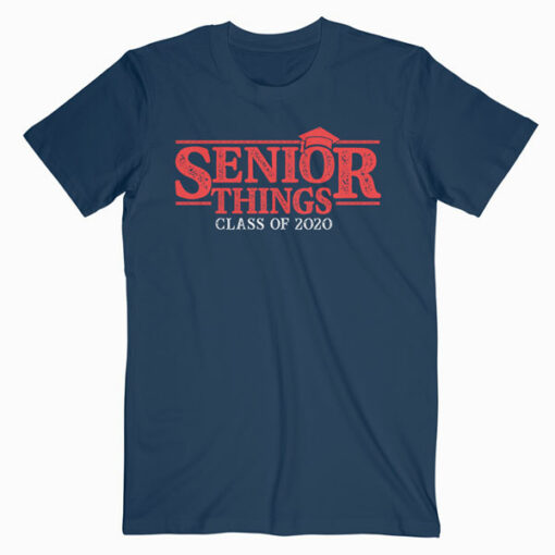 Senior Things Graduation Seniors 2020 T Shirt