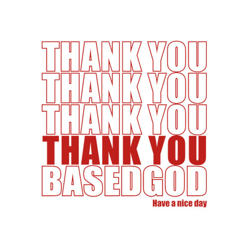 Thank You Based God T Shirt