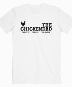 The Chicken Dad Pet Lover Father's Day Gift T Shirt
