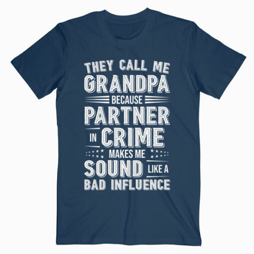 They Call Me Grandpa Partner In Crime Fathers Day T Shirt