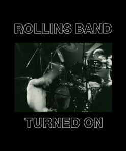 Turned On Rollins Band T Shirt