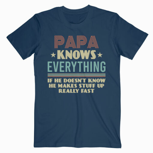 Vintage Papa Know Everything Gift For Father's Day T Shirt