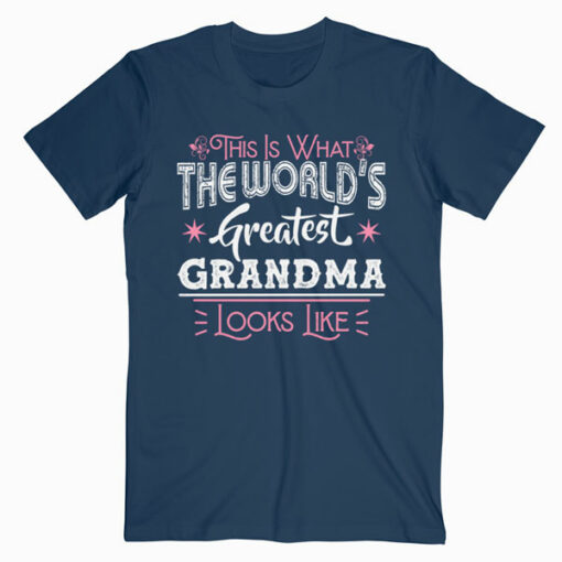 What World's Greatest Grandma Looks Like Mothers Day T-Shirt