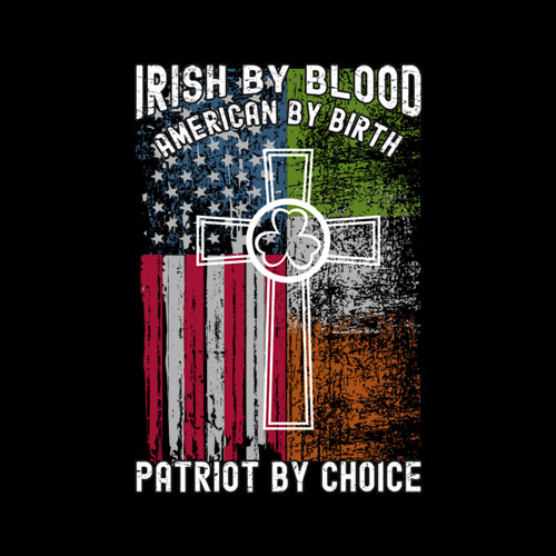 By Blood American By Birth Patriot By Choice Irish T-shirt