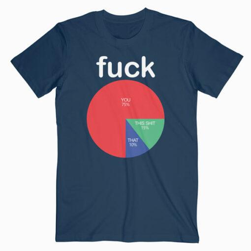 Fuck Funny T Shirt