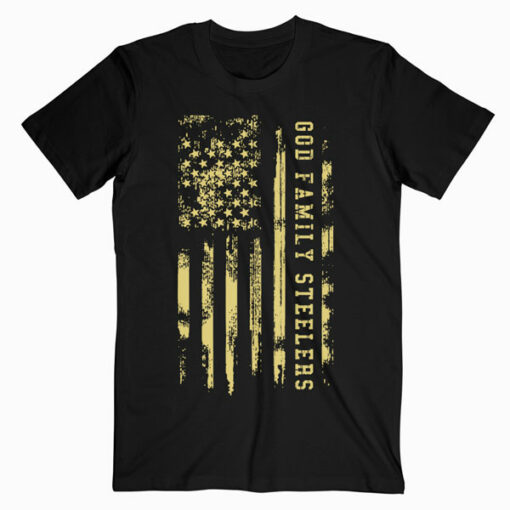 God Family Steelers Pro Us Flag Shirt Father's Day Dad Gift T-Shirt