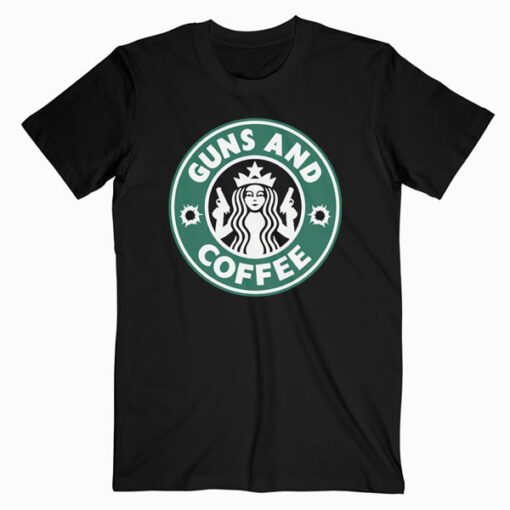 Guns And Coffee T Shirt