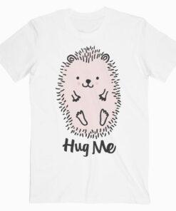 Hug Me T Shirt