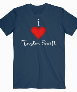 I Love Taylor Swift Band T Shirt