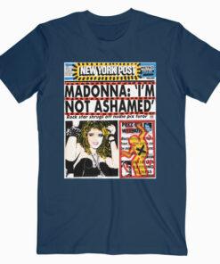 Madonna Im Not Ashamed Band T Shirt