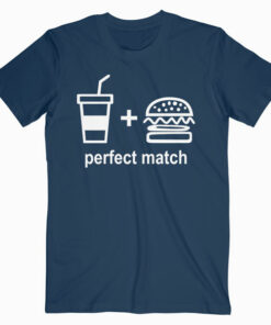 Perfect Match Drink Burger T Shirt