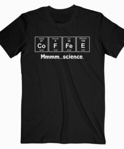 Science Coffee T Shirt