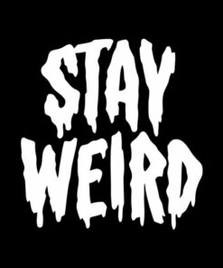 Stay Weird T Shirt