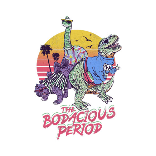 The Bodacious Period T Shirt