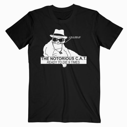 The Notorious Cat T Shirt
