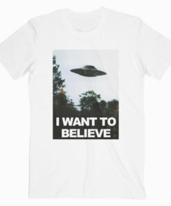 The X-Files I Want To Believe T Shirt