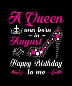 A Queen Was Born In August Birthday Shirts