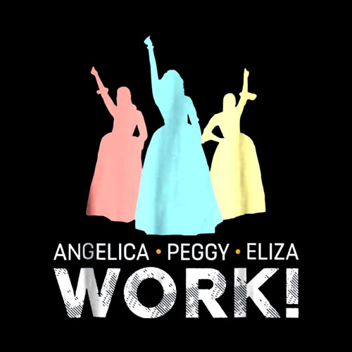 Angelica, Eliza And Peggy Work - Schuyler Sisters T-Shirt