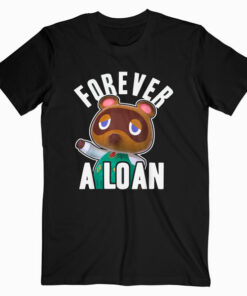 Animal Crossing Tom Nook Forever A Loan T-Shirt