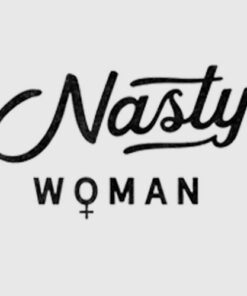 Anti Trump Nasty Woman Feminist Gift T Shirt