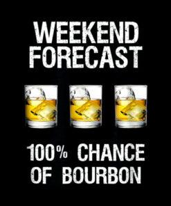 Bourbon Gift Funny Bourbon Forecast T-Shirt