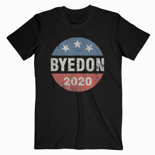 Bye Don 2020 ByeDon Button Funny Joe Biden Anti-Trump T-Shirt