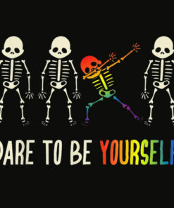 Dare To Be Yourself Shirt Cute LGBT Pride T shirt Gift