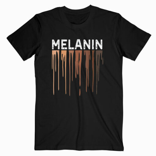 Drippin Melanin for Women Pride Gifts Black History T-Shirt