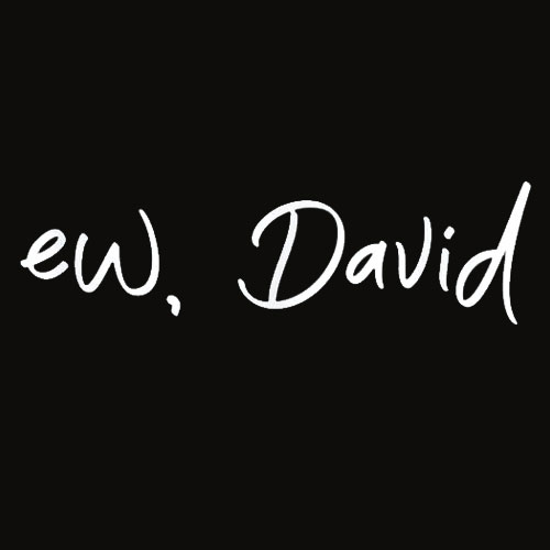 Ew David T Shirt Funny Birthday Gift Shirt For Men Women T Shirt