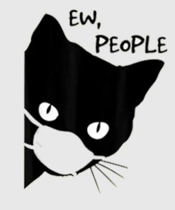 Ew people Black Cat Mask Quarantine 2020 Tee