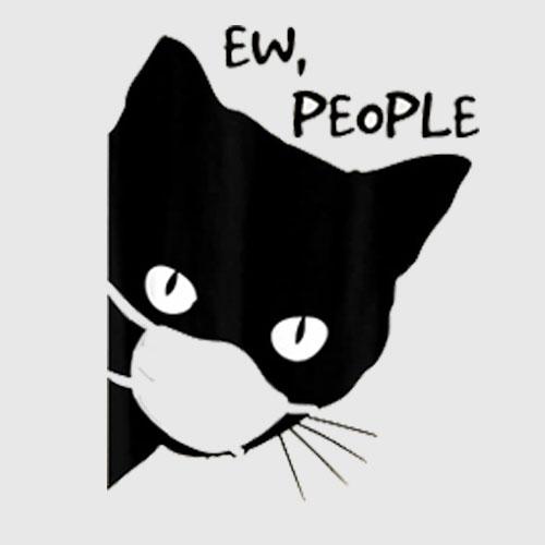Ew people Black Cat Mask Quarantine 2020 Tee