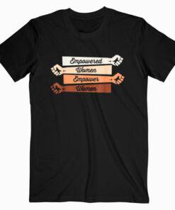 Feminist shirt Empowered women empower