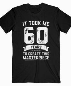 Funny 60 Years Old Joke T Shirt