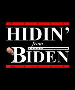 Hidin' From Biden For President Funny 2020 Political T-Shirt