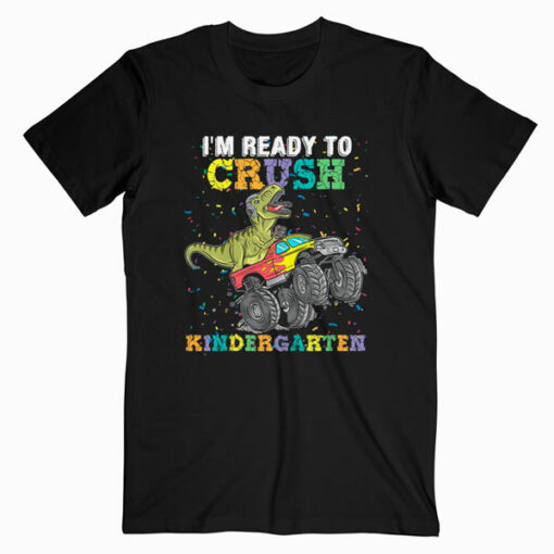 Kids I'm Ready To Crush Kindergarten Monster Truck Dinosaur T-Shirt