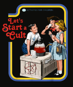 Let's Start a Cult T Shirt