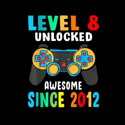 Level 8 Unlocked Awesome Since 2012 8th Birthday Gamer T Shirt