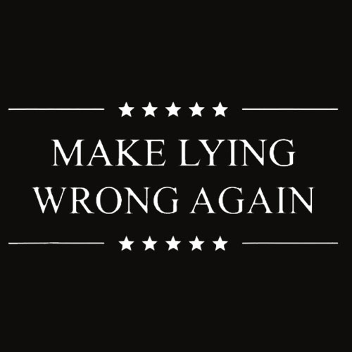 Make Lying Wrong Again Anti Trump Political T Shirt