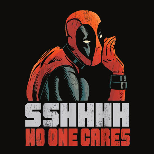 Marvel Deadpool SSHHHH No One Cares Whisper Graphic T Shirt