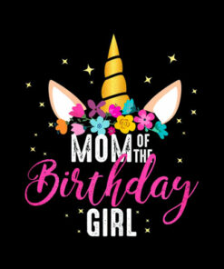 Mom Of The Birthday Girl Mother Gifts Unicorn Birthday T-Shirt