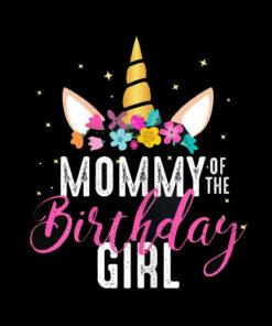 Mommy Of The Birthday Girl Mother Gift Unicorn Birthday T Shirt