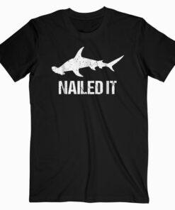 Nailed It Hammerhead Shark Tee Funny Shark T Shirt