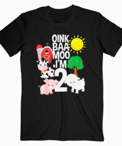 Oink Baa Moo I'm 2 Farm Theme Birthday Gift 2 Yrs Old Shirt