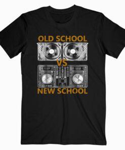 Old School DJ VS New School DJ HouseDance Music T-Shirt