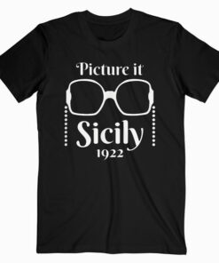 Picture it Sicily 1922 Great Gift for Golden Friends T Shirt