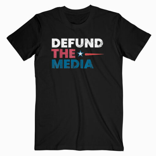 Presidential Election 86453112 Defund the Media Apparel T-Shirt