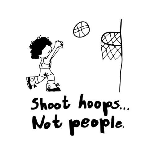 Shoot Hoops Not People T-Shirt