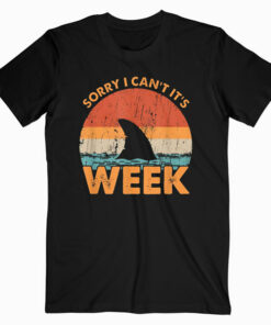 Sorry i can't it's Week Funny Shark Gift T Shirt