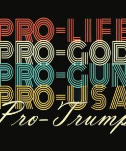 Trump 2020 Shirt Pro Life God USA MAGA Retro Trump T Shirt